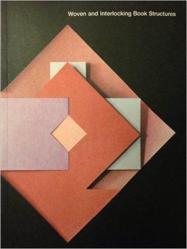 Woven and Interlocking Book Structures, by Claire Van Vliet and Elizabeth Steiner